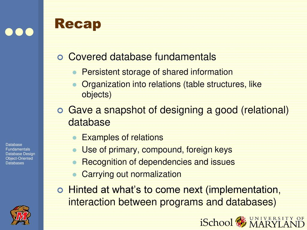 Infm 603 Session 5 Introduction To Databases And Database Design Issues Examples Recap Covered Fundamentals