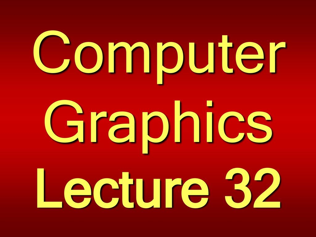 Computer Graphics Lecture ppt download