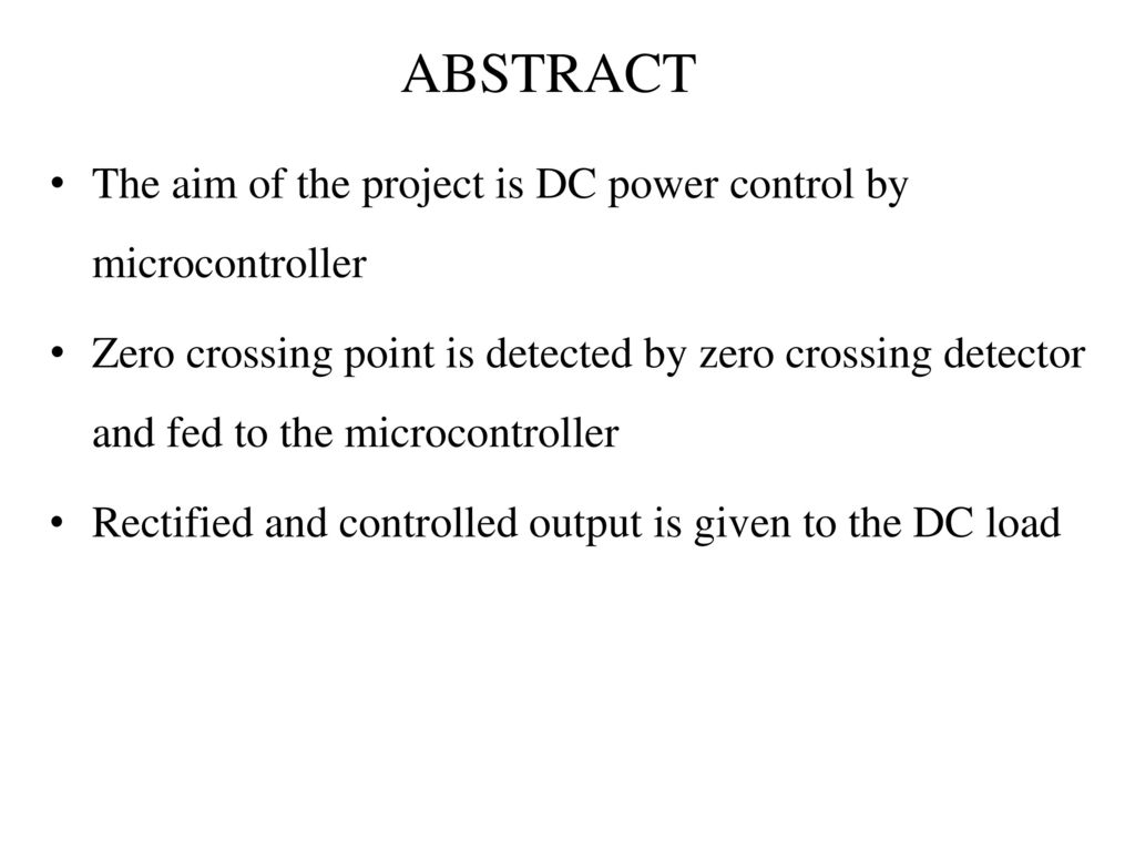 High Power Ac To Dc By Thyristor Firing Angle Control Ppt Download Scr Alarm Driver Circuit Design Abstract The Aim Of Project Is Microcontroller