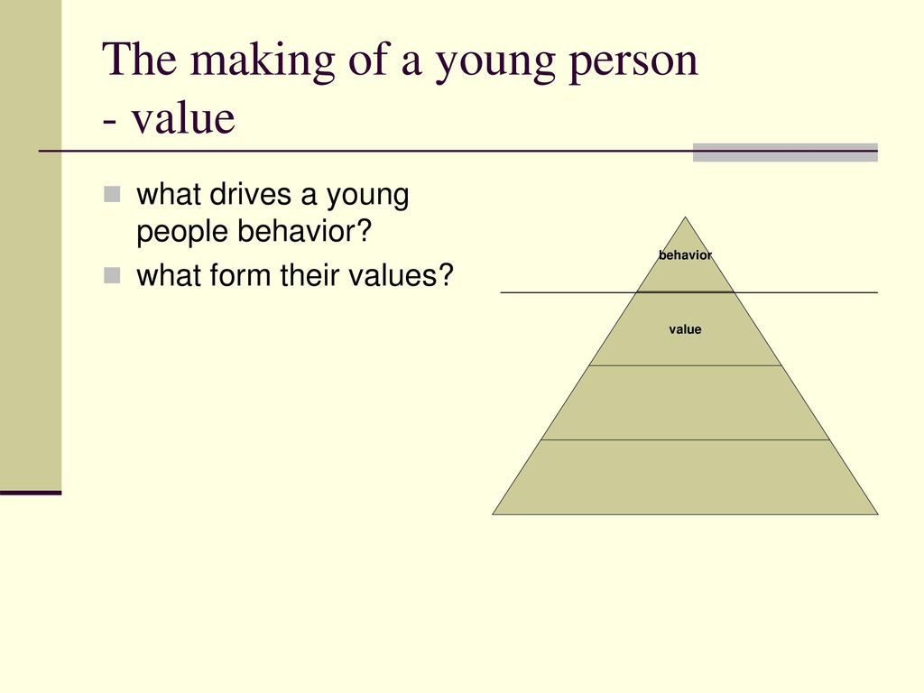 The making of a young person - value