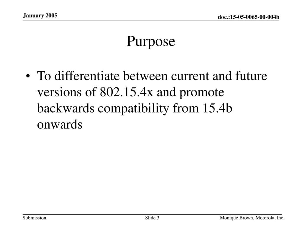 Purpose To differentiate between current and future versions of x and promote backwards compatibility from 15.4b onwards.
