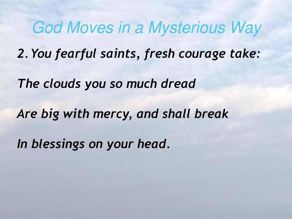 God Moves in a Mysterious Way - ppt download
