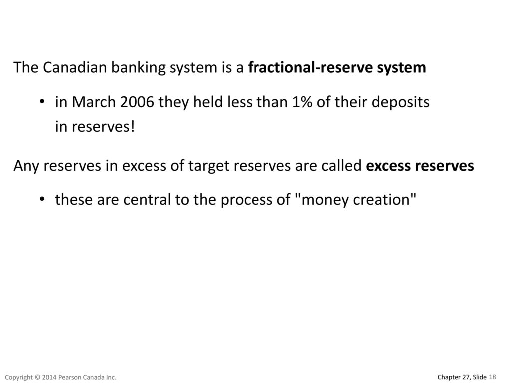 The Canadian banking system is a fractional-reserve system