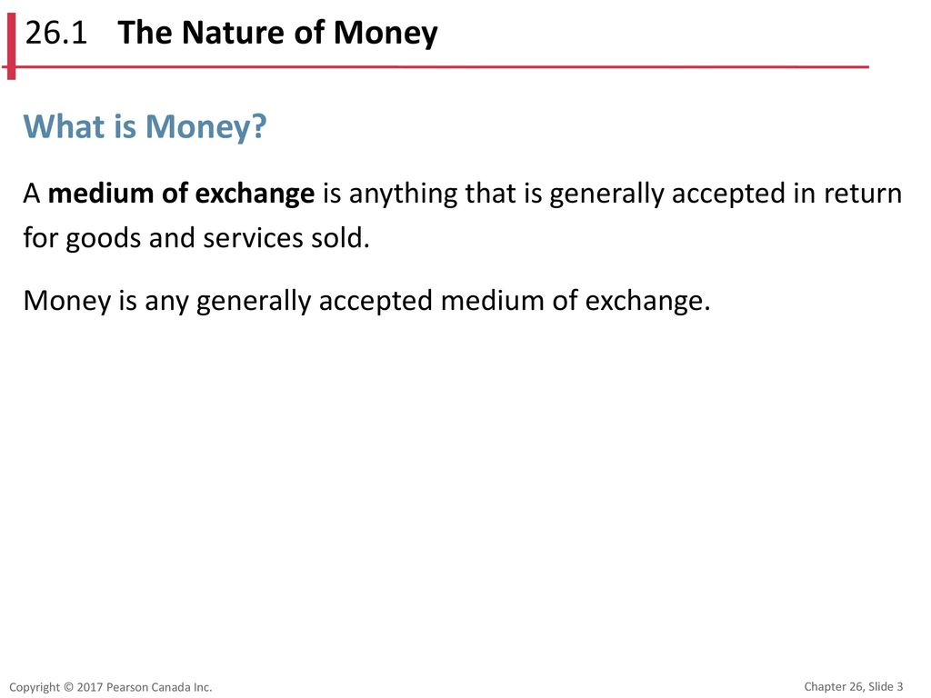 26.1 The Nature of Money What is Money