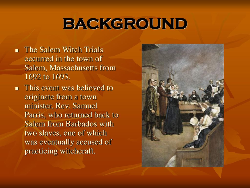 SALEM WITCH TRIALS The purpose of this webquest is to