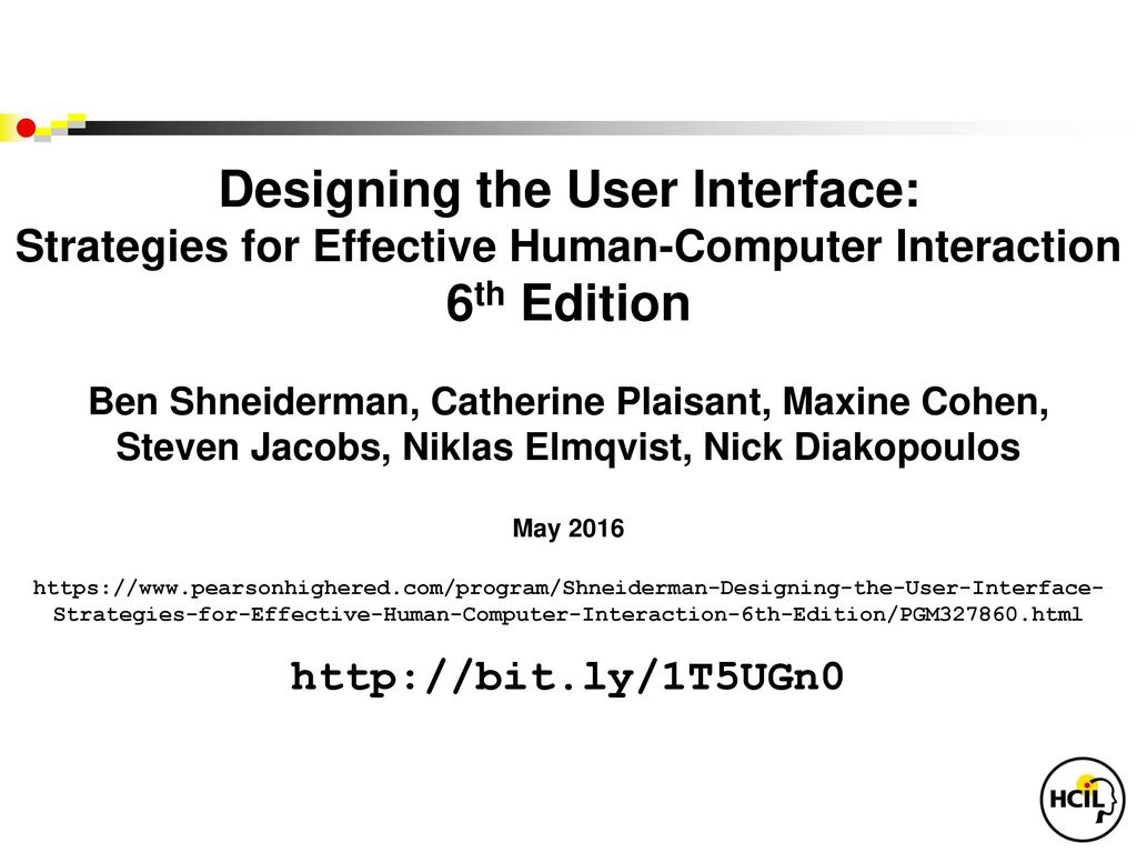Designing The User Interface Strategies For Effective Human Computer Interaction 6th Edition Ben Shneiderman Catherine Plaisant Maxine Cohen Steven Ppt Download