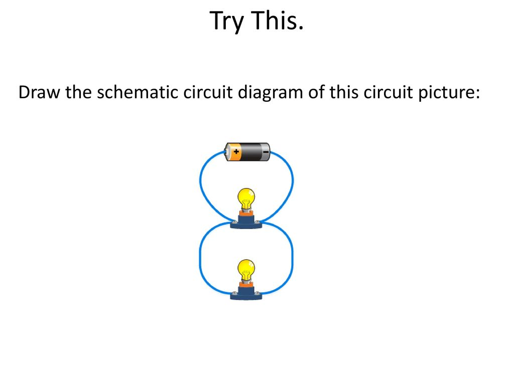 Circuits How We Get Electricity To Do Work Ppt Download Draw A Circuit Diagram The Schematic Of This Picture