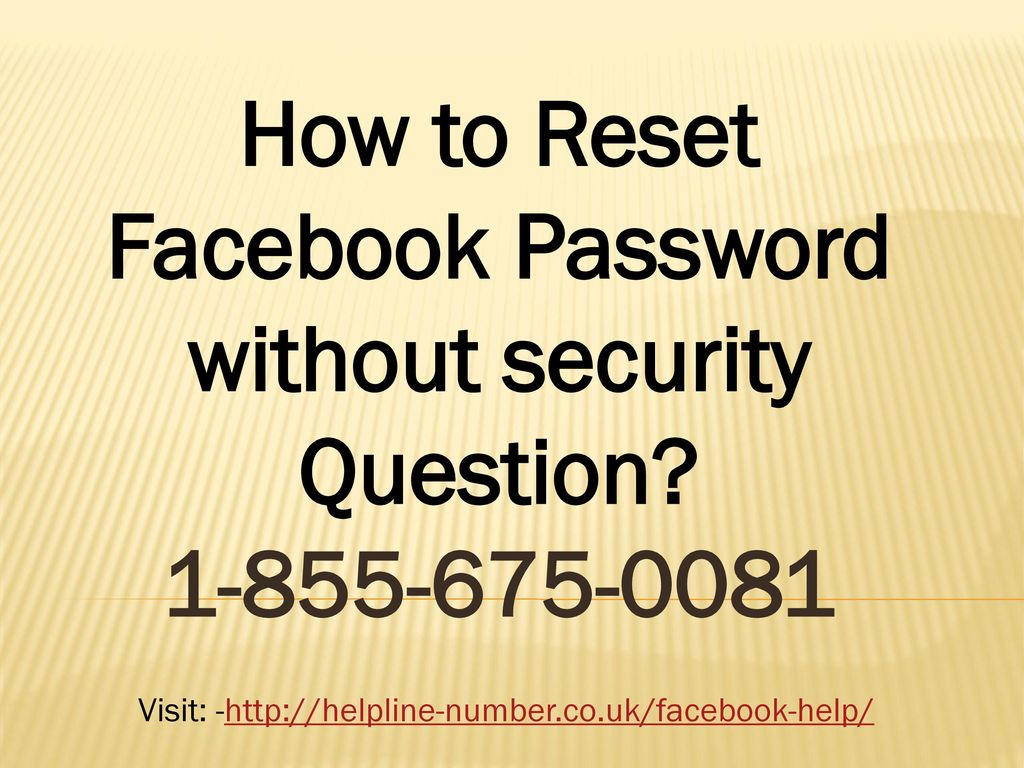 How to Reset Facebook Password without security Question