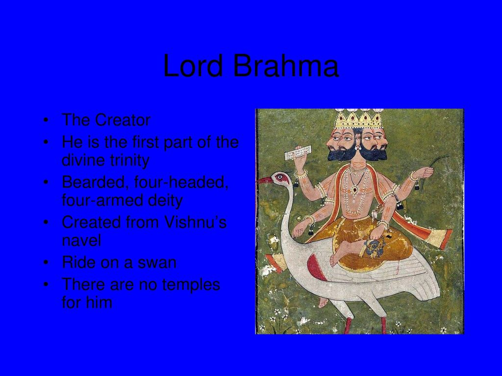 Lord Brahma The Creator He is the first part of the divine trinity