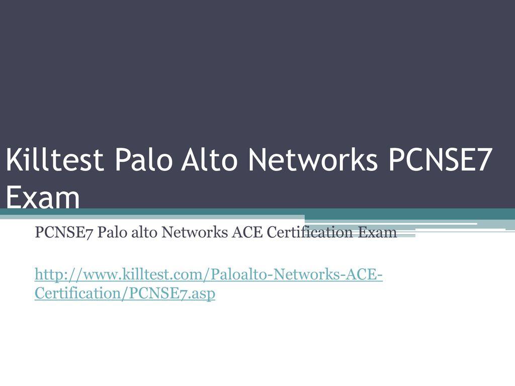 Killtest Palo Alto Networks Pcnse7 Exam Ppt Download