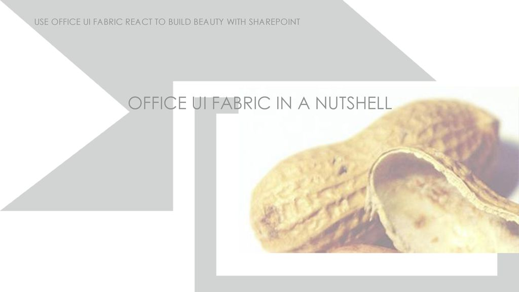 Use Office UI Fabric React to Build Beauty with SharePoint - ppt