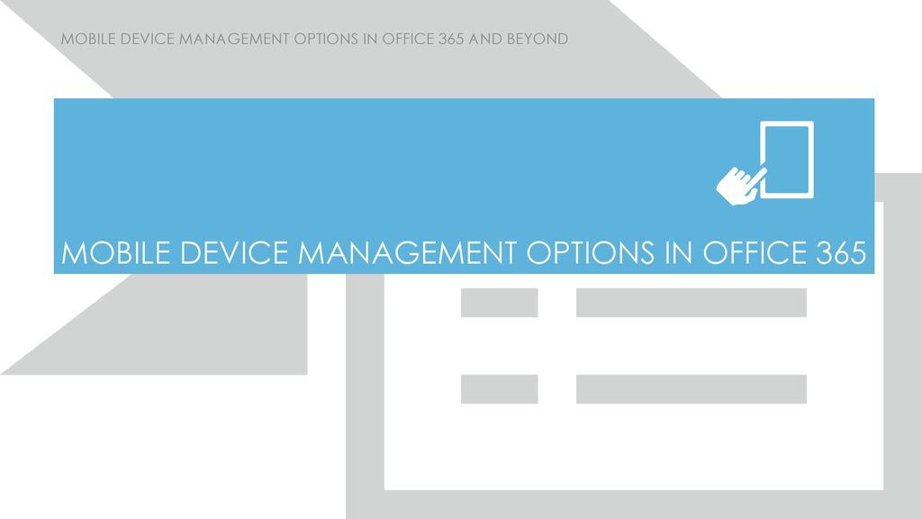 Mobile Device Management options in Office 365 and beyond