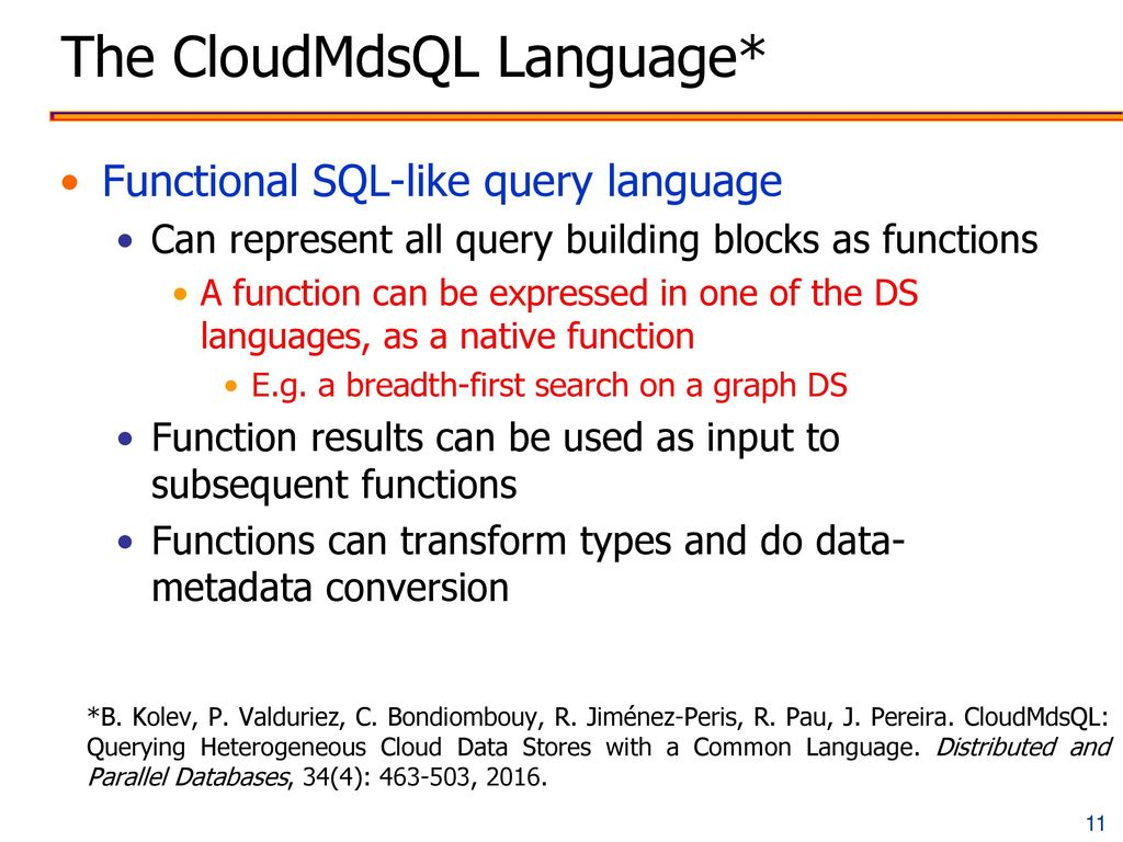The CloudMdsQL Language*