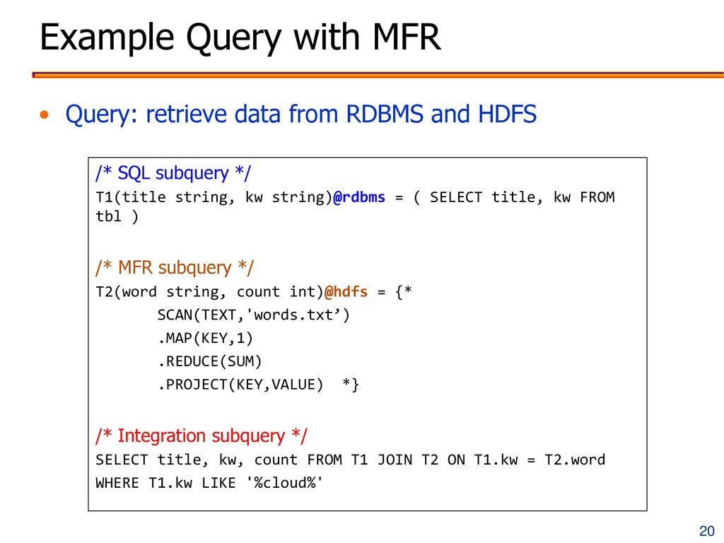 Example Query with MFR Query: retrieve data from RDBMS and HDFS