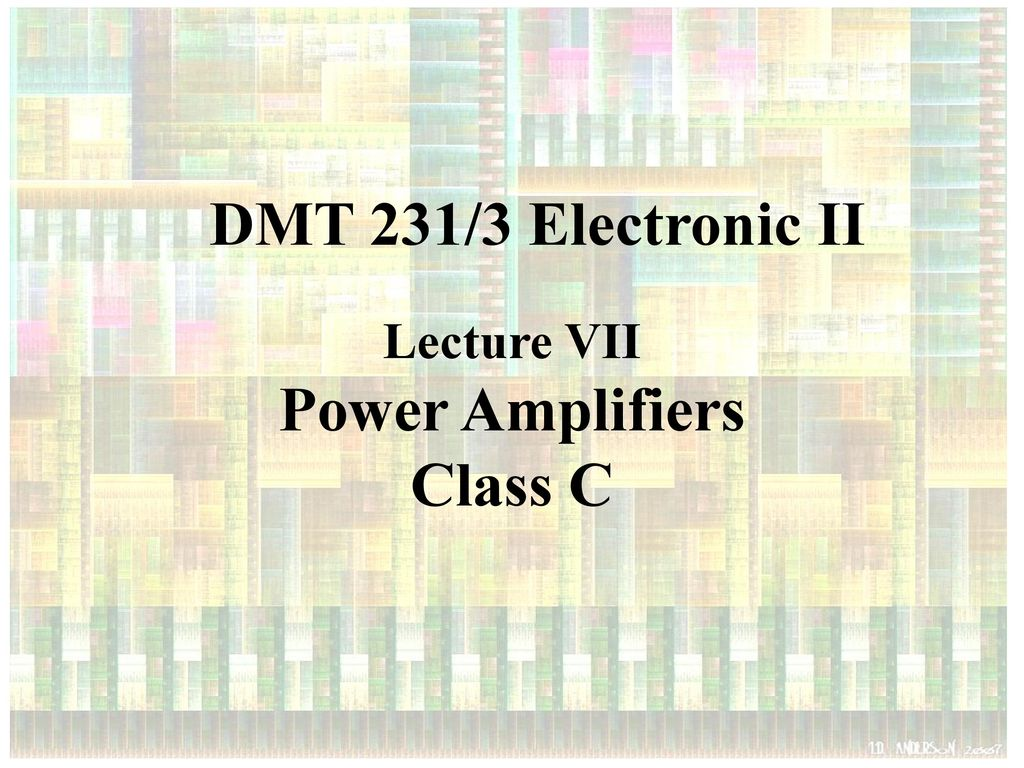 Dmt 231 3 Electronic Ii Power Amplifiers Class C Ppt Download Inverting Amplifier With Ab