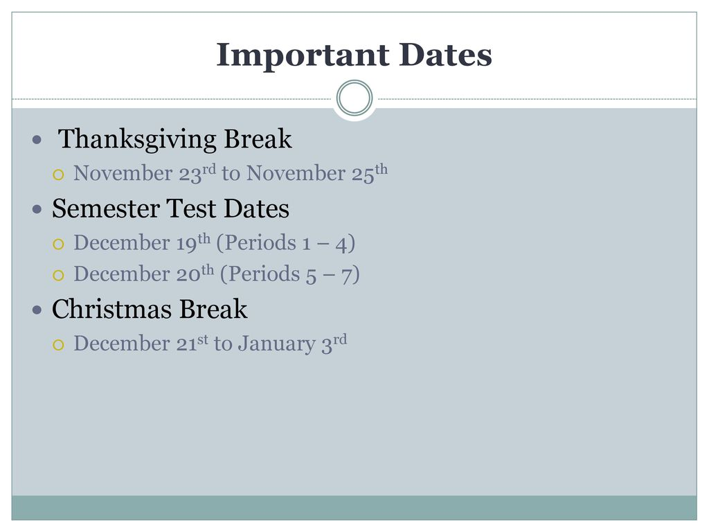 important dates thanksgiving break semester test dates christmas break - Christmas Break Dates