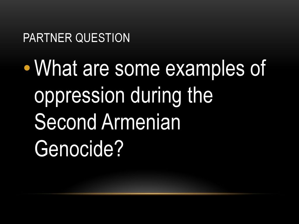 Armenian Genocide Objective I Can Examine How Oppression And