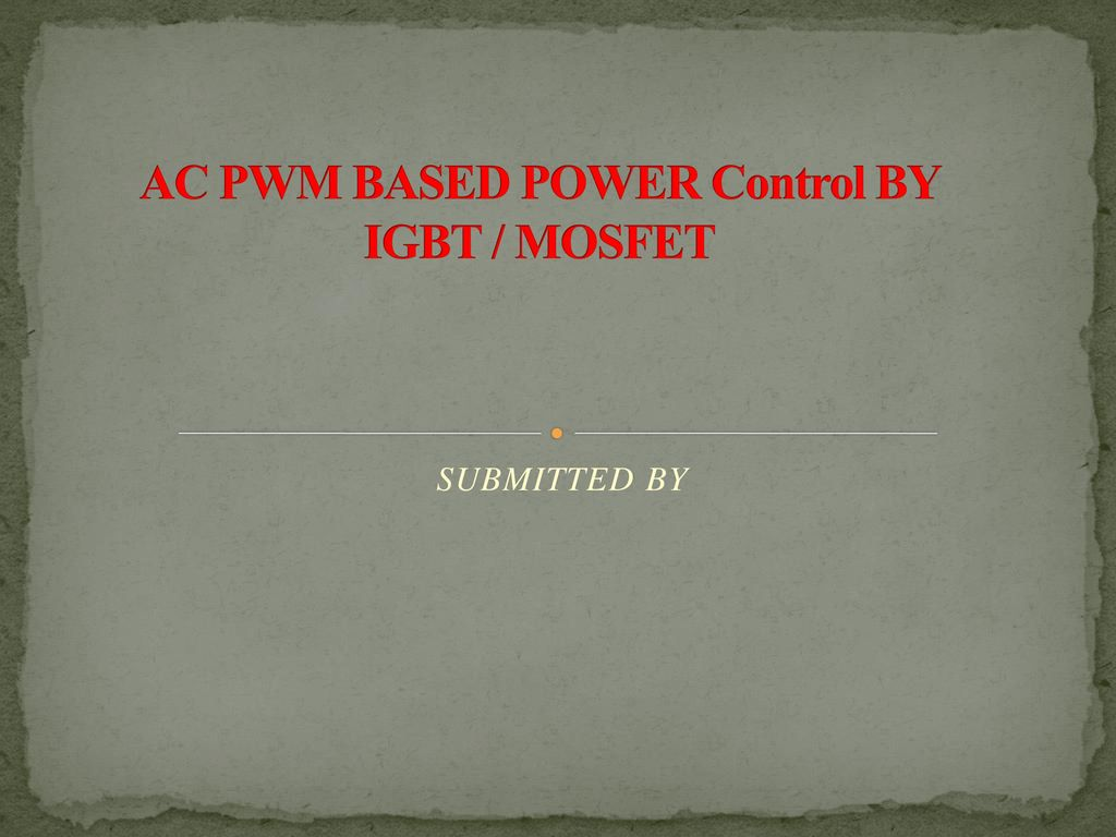Ac Pwm Based Power Control By Igbt Mosfet Ppt Download 2 Lamp Flasher Using