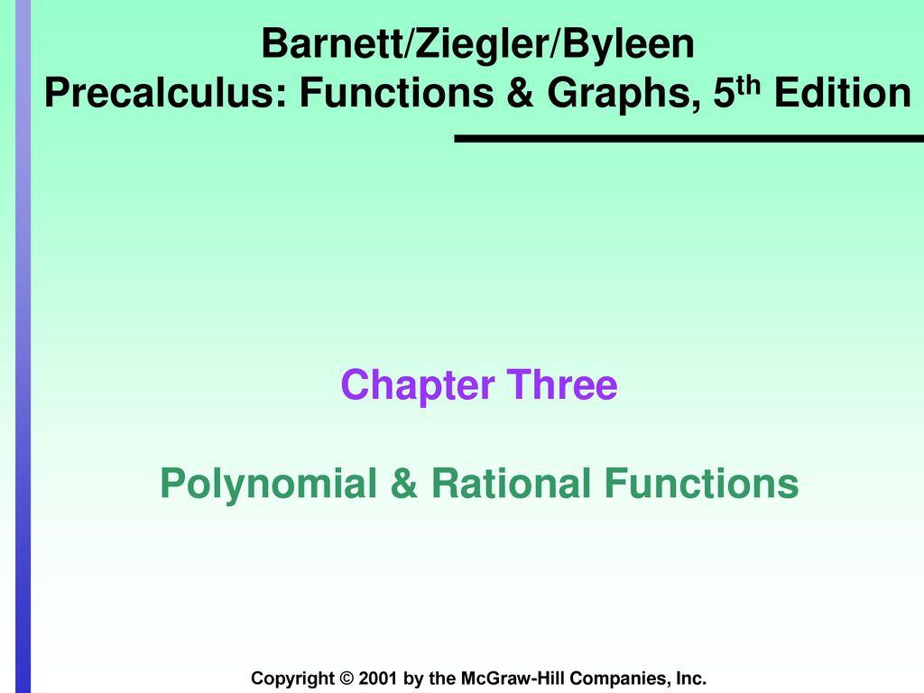 Barnett/Ziegler/Byleen Precalculus: Functions & Graphs, 5th