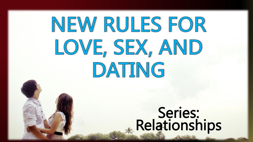 the new rules for love sex and dating part 1
