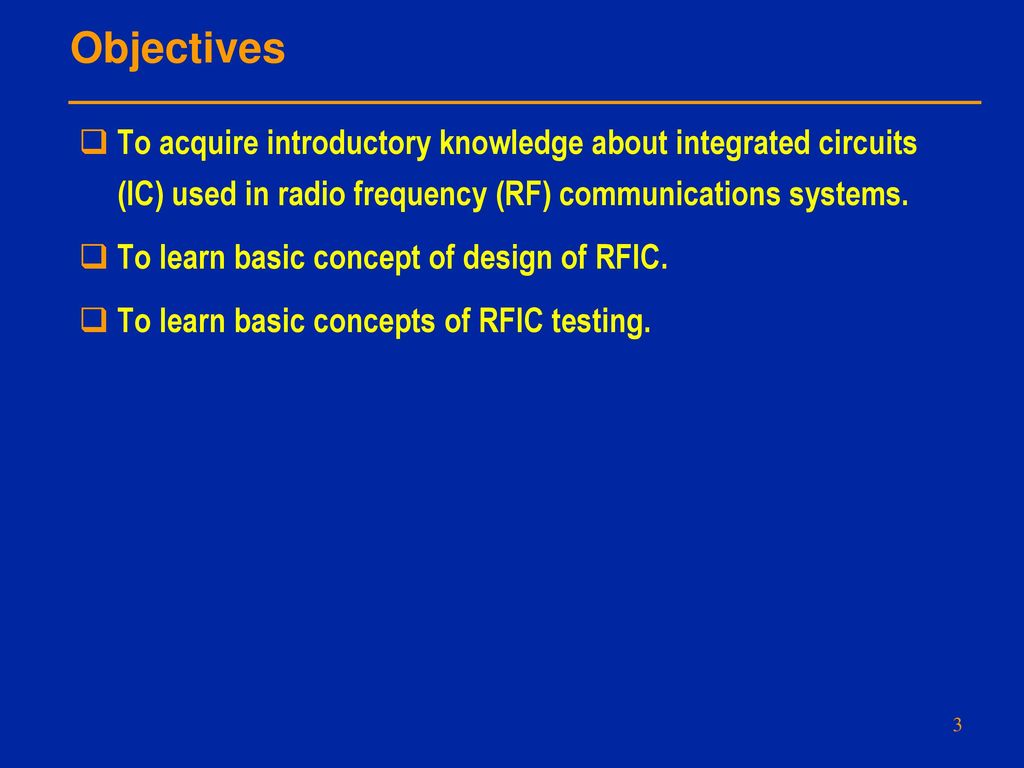 Rfic Design And Testing For Wireless Communications Lecture 1 Where Integrated Circuits Are Used Objectives To Acquire Introductory Knowledge About Ic In Radio Frequency
