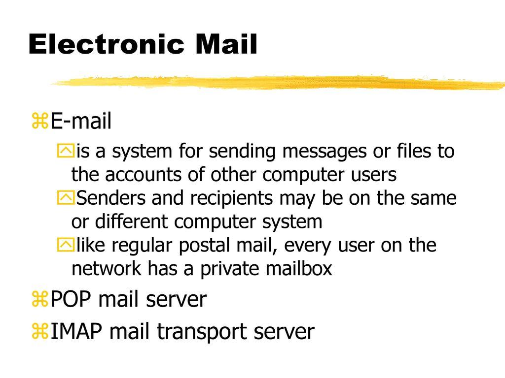 Electronic Mail POP mail server IMAP mail transport server