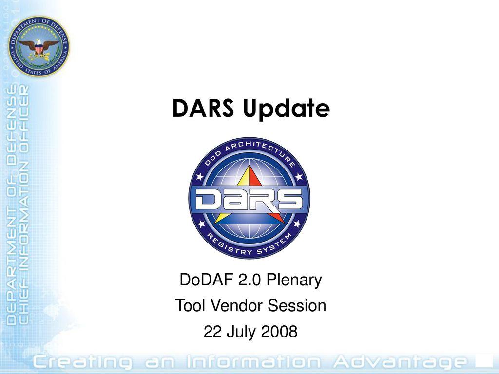 DARS Update DoDAF 2 0 Plenary Tool Vendor Session 22 July