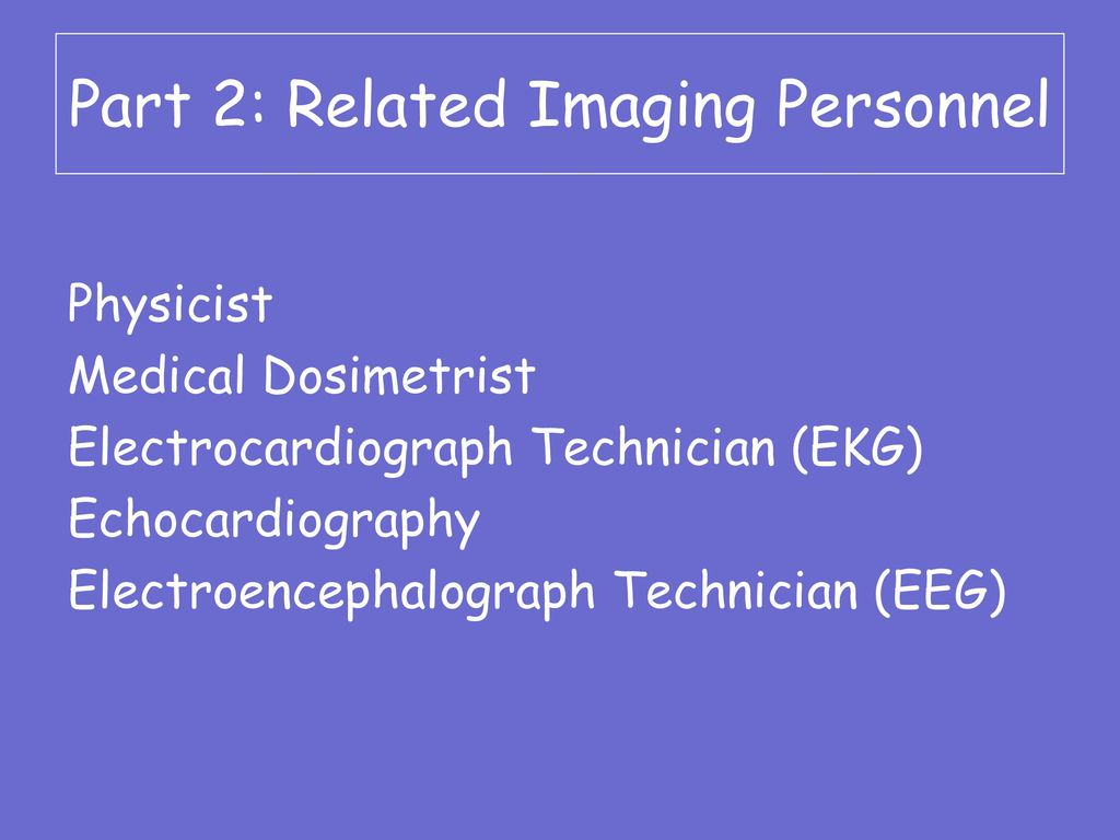 Career In Biomedical Technology Objective 2 Ppt Download Part 23A Related Imaging Personnel 13389181 Electrocardiograph Technician