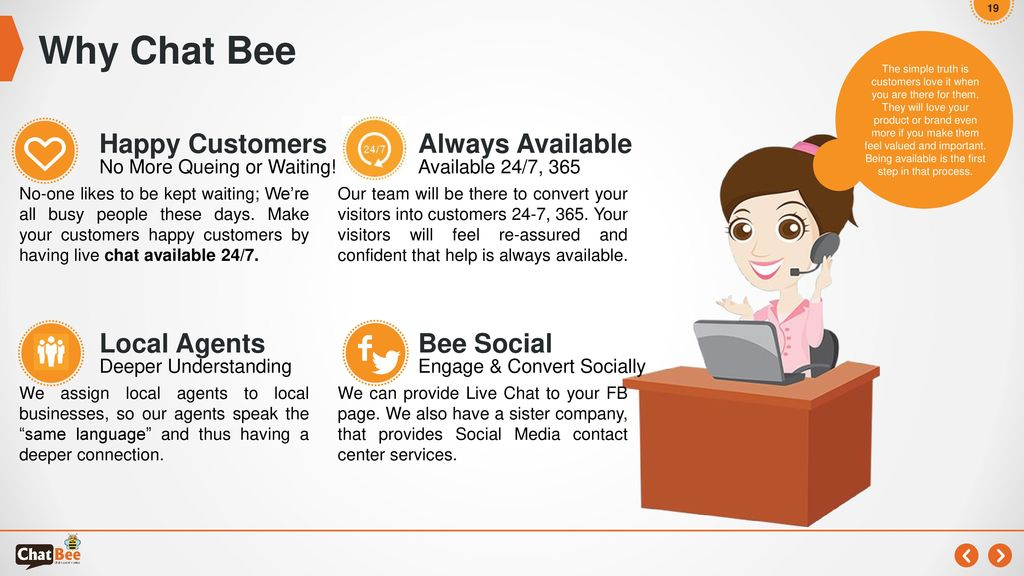 Why Chat Bee Happy Customers Always Available Local Agents Bee Social
