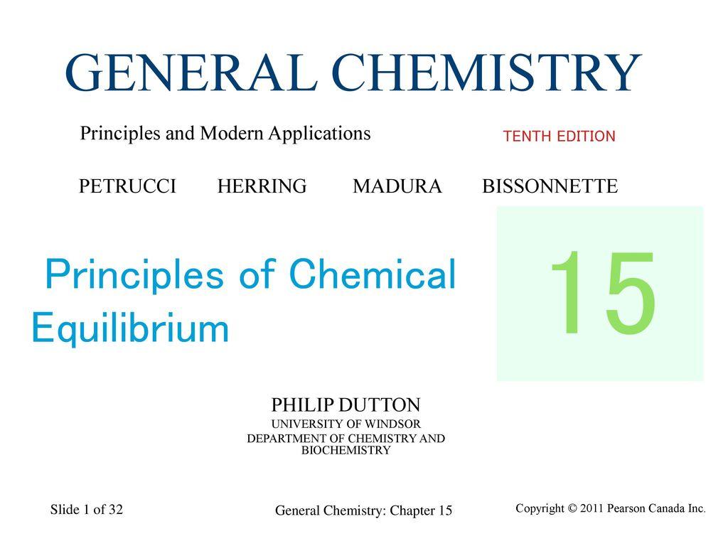15 GENERAL CHEMISTRY Principles of Chemical Equilibrium