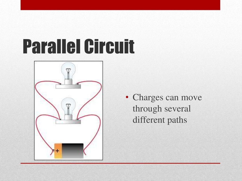 A Deeper Look Into Different Types Of Circuits Ppt Download Parallel Electrical Wiring 8 Circuit Charges Can Move Through Several Paths