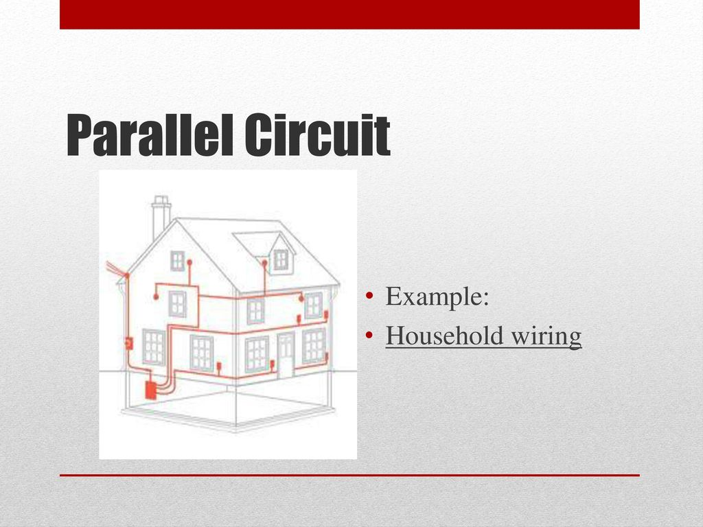 A Deeper Look Into Different Types Of Circuits Ppt Download Wiring Diagram Parallel Circuit 9 Example Household