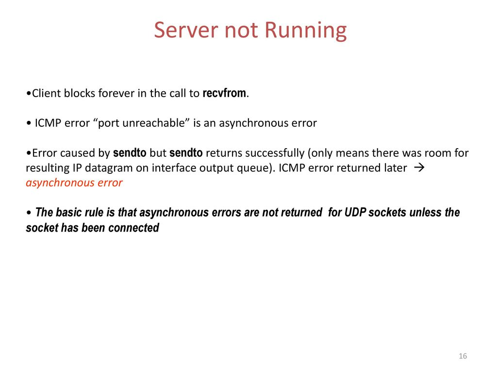 Server not Running Client blocks forever in the call to recvfrom.