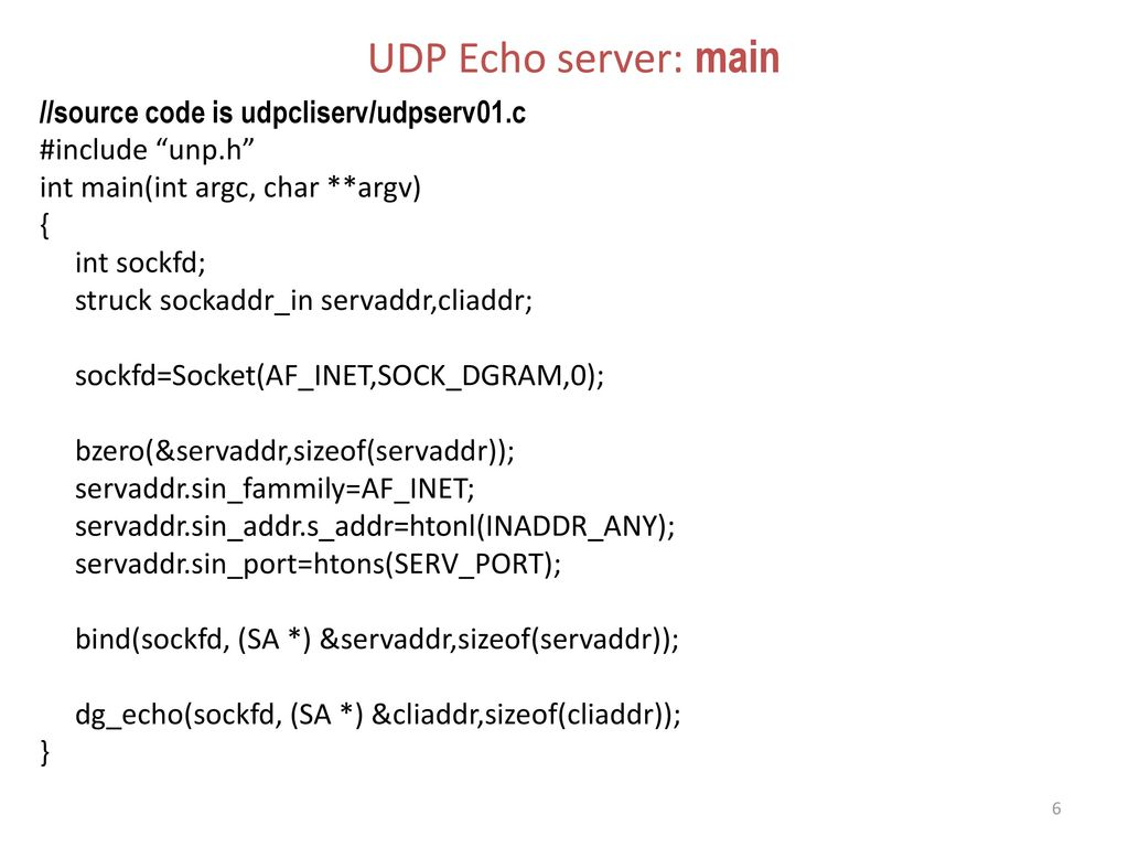 UDP Echo server: main //source code is udpcliserv/udpserv01.c