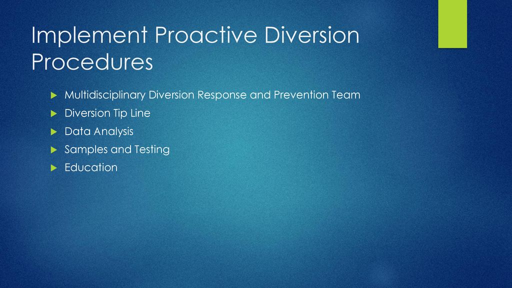 Establishing a Controlled Substance Proactive Diversion