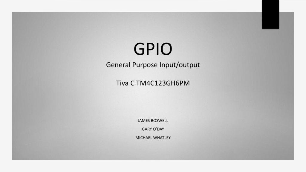 GPIO General Purpose Input/output Tiva C TM4C123GH6PM - ppt