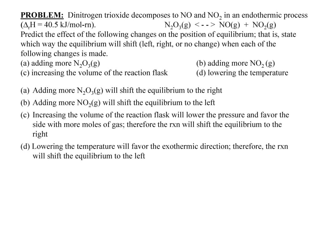 Problem Dinitrogen Trioxide Decomposes To No And No2 In An Endothermic Process Drh 40 5 Kj Mol Rn N2o3 G No G No2 G Predict The Ppt Download No + no2 ⇌ n2o3. problem dinitrogen trioxide decomposes