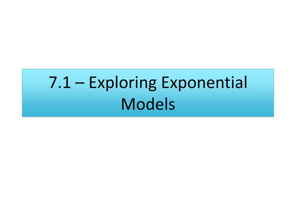 71 Exploring Exponential Models Ppt Download