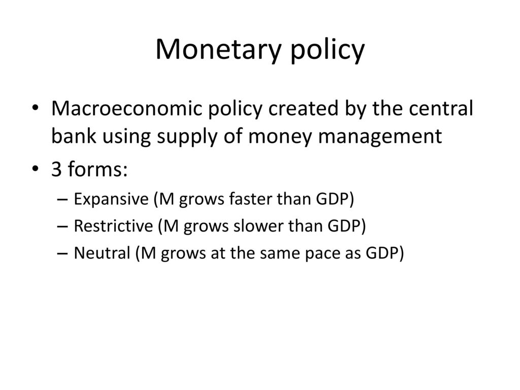 What are the forms of monetary policy
