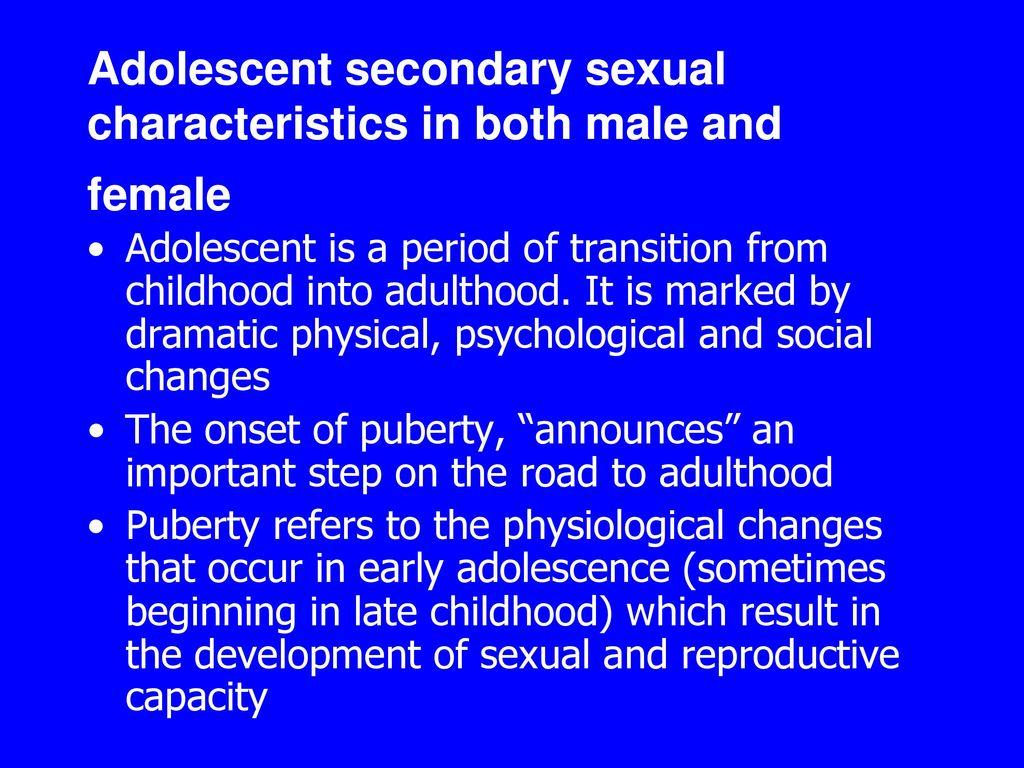 Xxx secondary sex characteristics of males drama naked