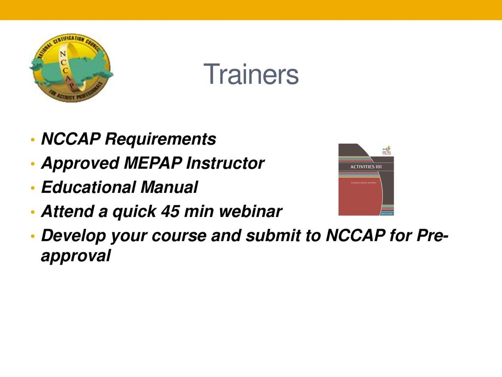 Trainers NCCAP Requirements Approved MEPAP Instructor. 13 Questions