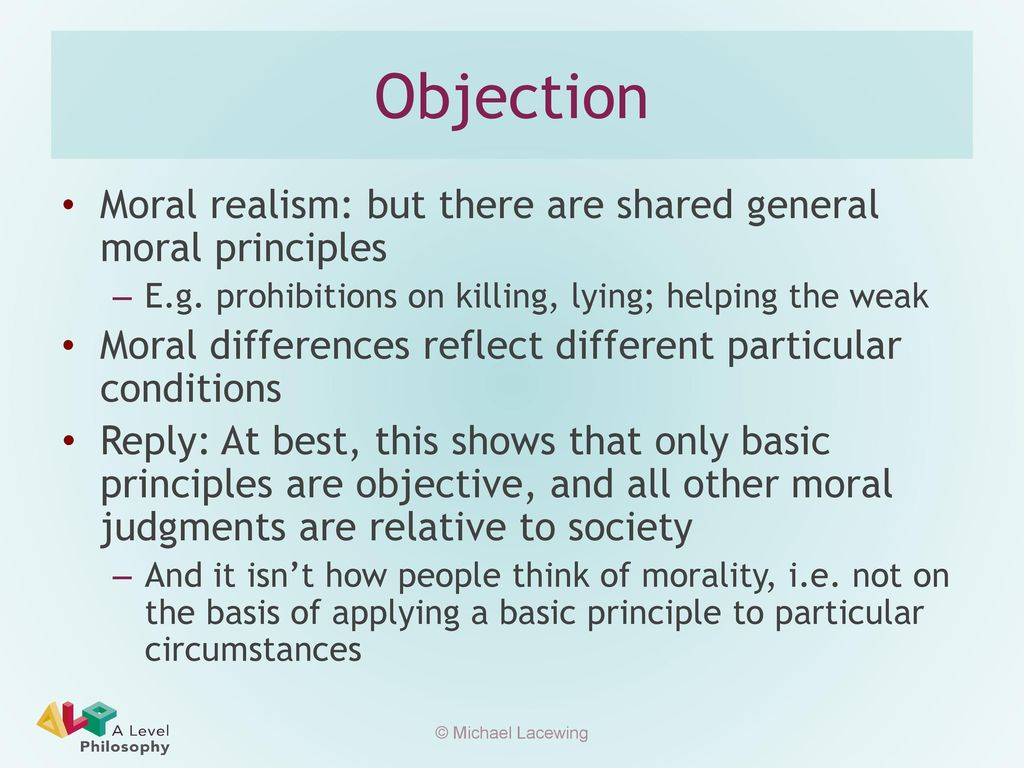 0146792de4e Objection Moral realism: but there are shared general moral principles