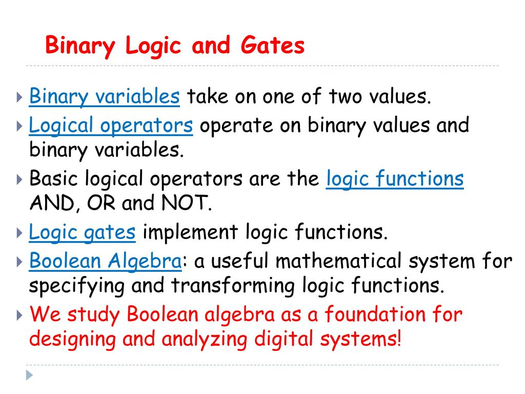 Gate Circuits And Boolean Equations Ppt Download Logic Diagrams Binary Gates Variables Take On One Of Two Values