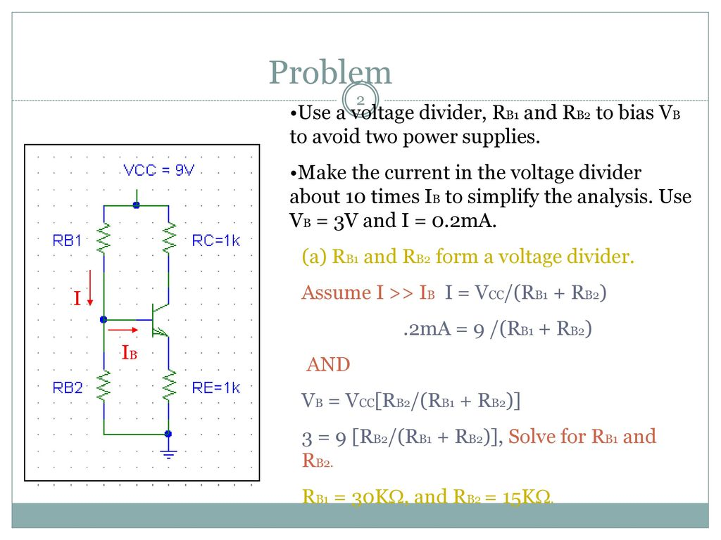 Bjt Transistors Ppt Download Voltage Divider Bias Of A Transistor Problem Use Rb1 And Rb2 To Vb Avoid Two Power