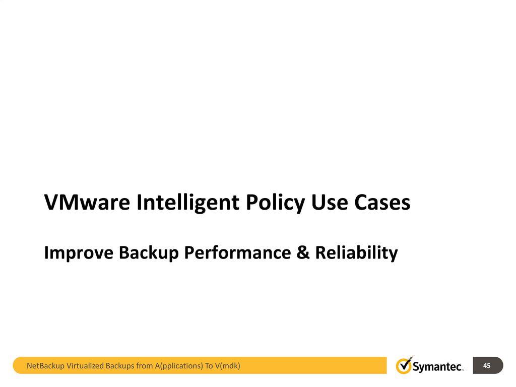 NetBackup Virtualized Backup from A(pplications) To V(mdk