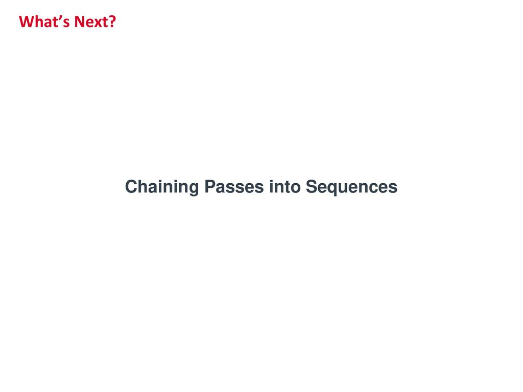 Chaining Passes into Sequences