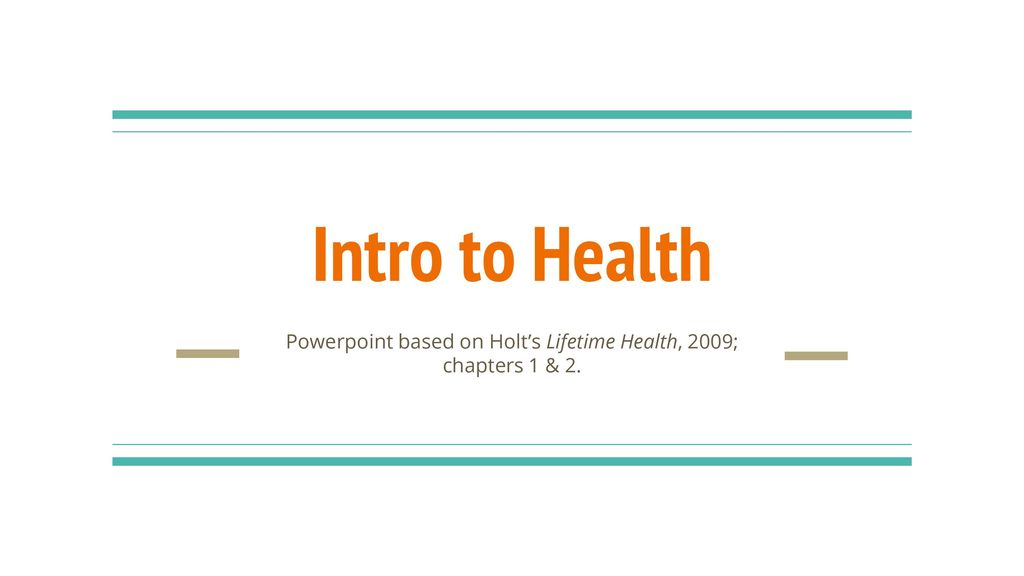 Powerpoint Based On Holt S Lifetime Health 2009 Chapters 1
