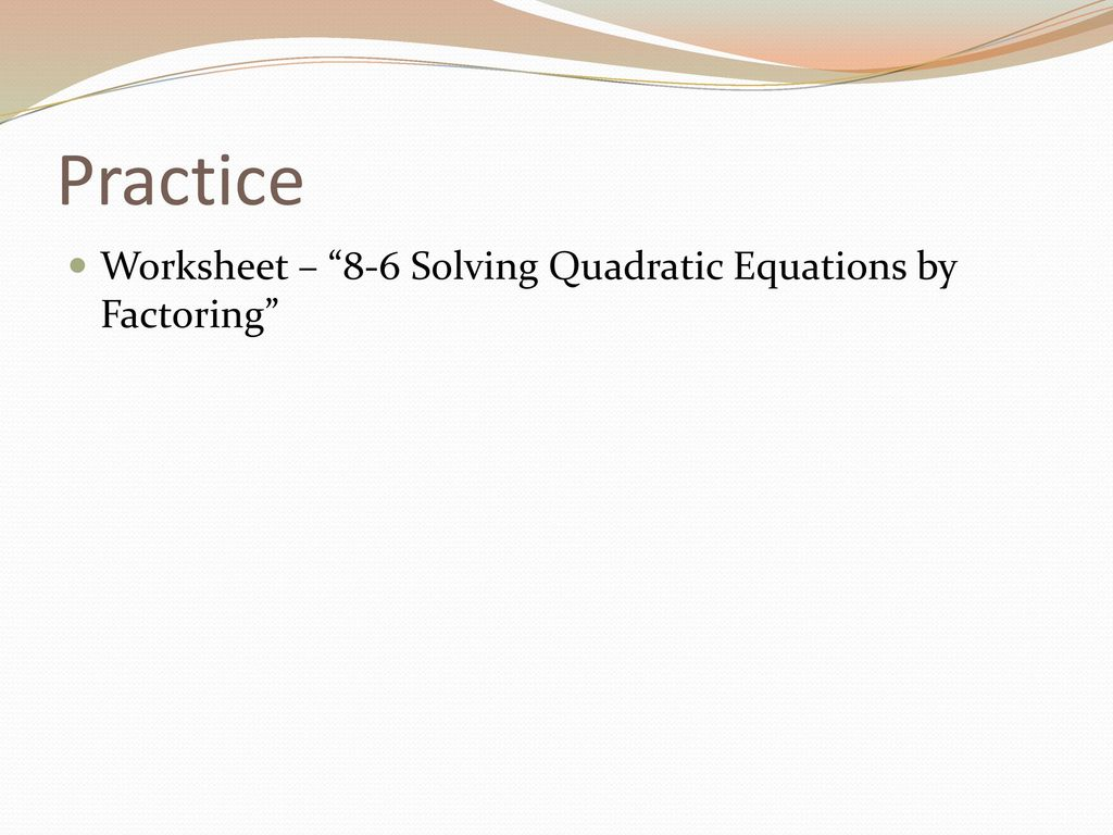 8-6 solving quadratic equations using factoring - ppt download