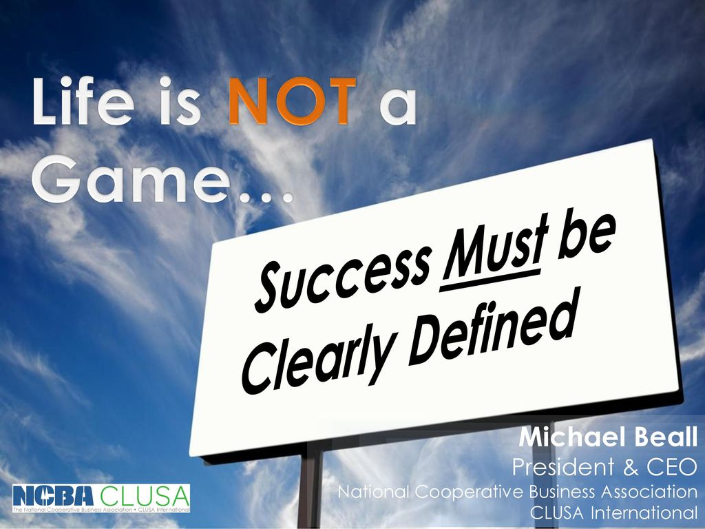 life is not a game… success must be clearly defined michael beall