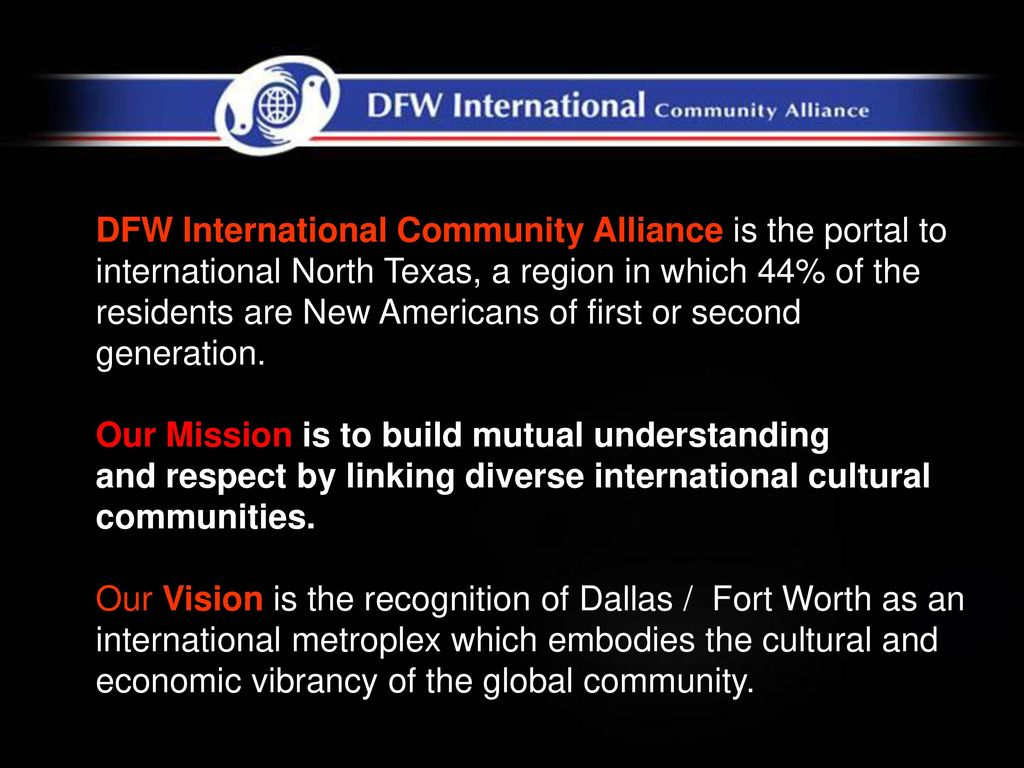Dfw International Community Alliance Is The Portal To International North Texas A Region In Which 44 Of The Residents Are New Americans Of First Or Second Ppt Download